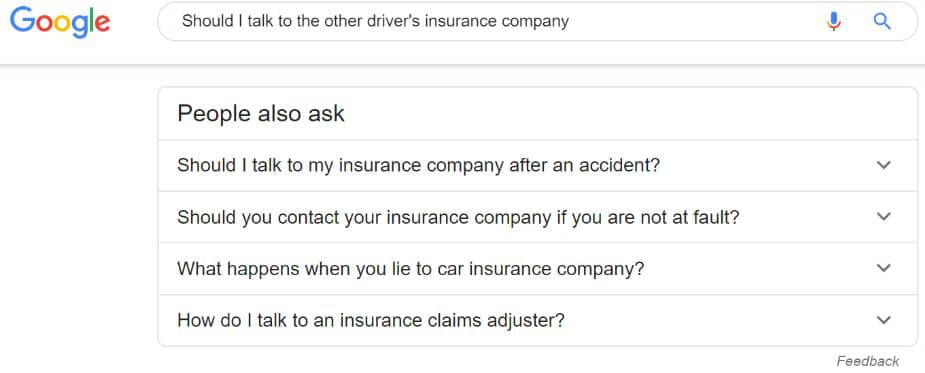 "Google's s""People also ask"" results in a query for 'should I talk to the other driver's insurance company'"""